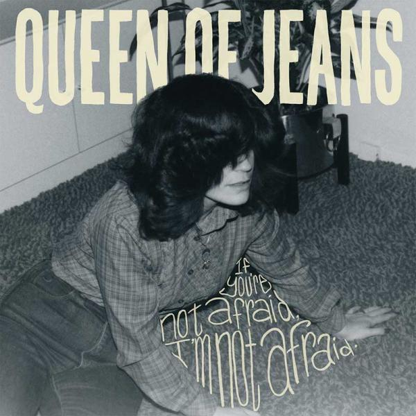 Queen Of Jeans If You're Not Afraid, I'm Not Afraid Punk Rock Theory