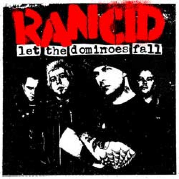 Rancid – Let The Dominoes Fall
