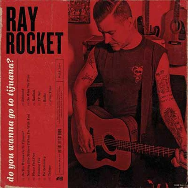 Ray Rocket – Do You Wanna Go To Tijuana?