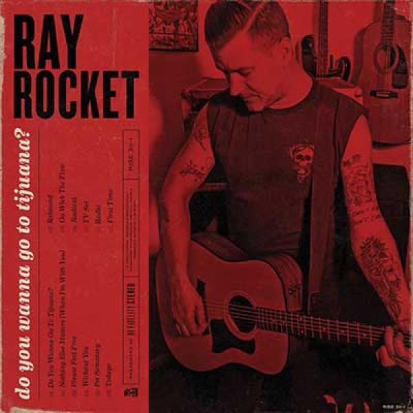 Ray Rocket – Do You Wanna Go To Tijuana?