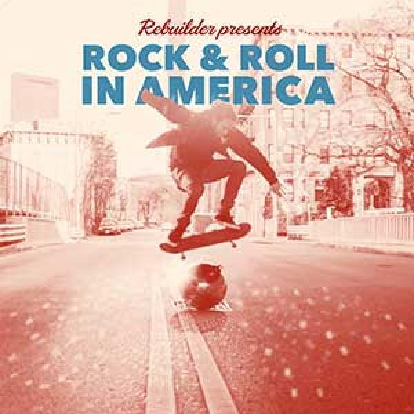 Rebuilder – Rock & Roll In America
