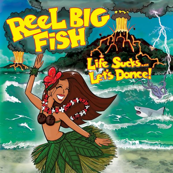 Reel Big Fish Life Sucks...Let's Dance Punk Rock Theory