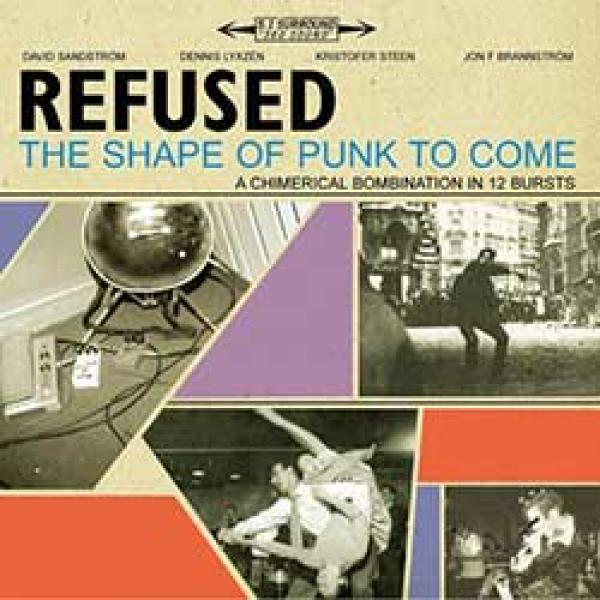 Refused – The Shape Of Punk To Come