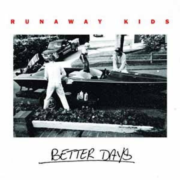 Runaway Kids – Better Days