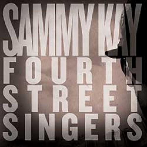 Sammy Kay – Fourth Street Singers