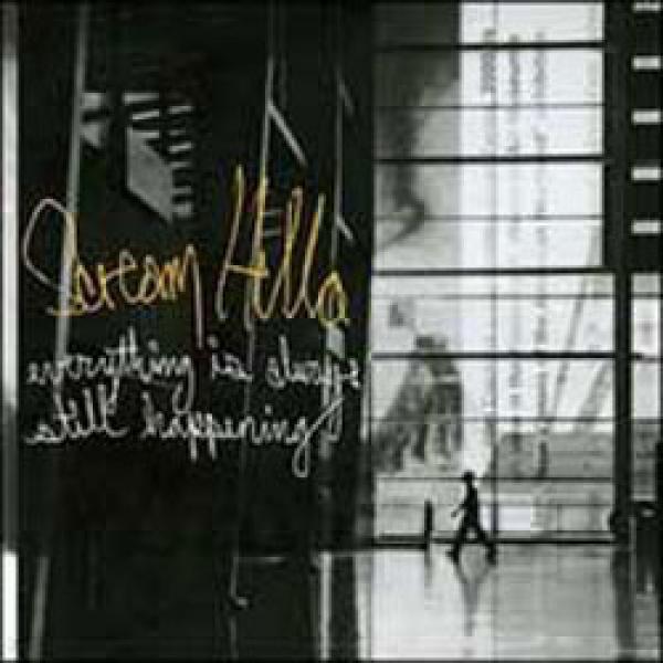 Scream Hello – Everything Is Always Still Happening