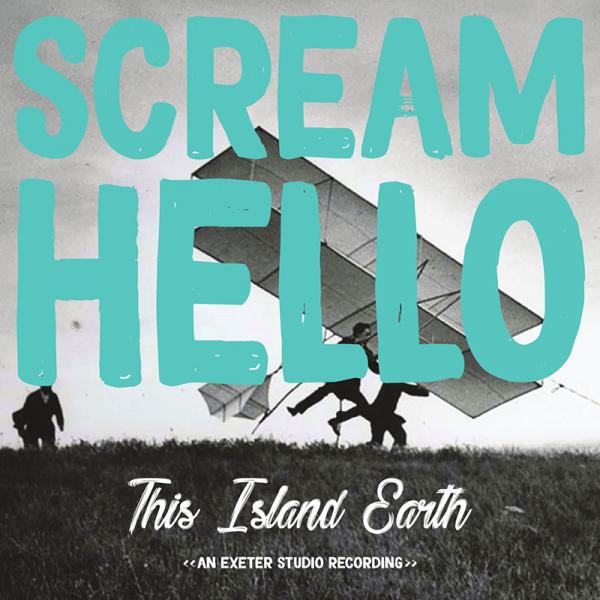 Scream Hello This Island Earth