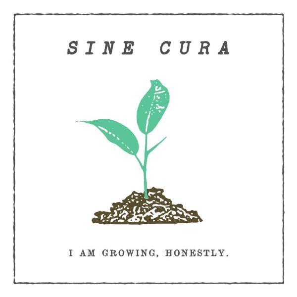 Sine Cura - I Am Growing, Honestly