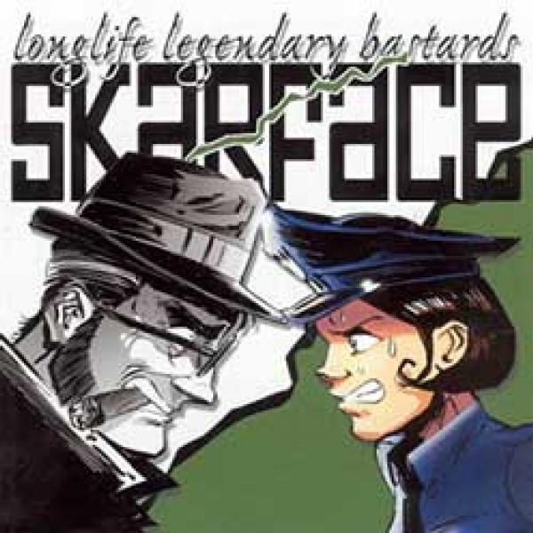 Skarface – Longlife Legendary Bastards