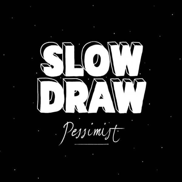 Slow Draw Pessimist Punk Rock Theory