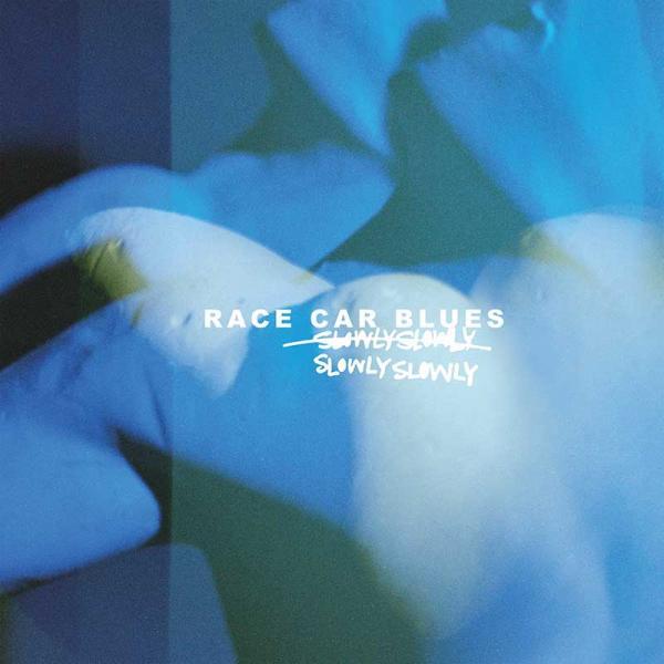 Slowly Slowly Race Car Blues Punk Rock Theory