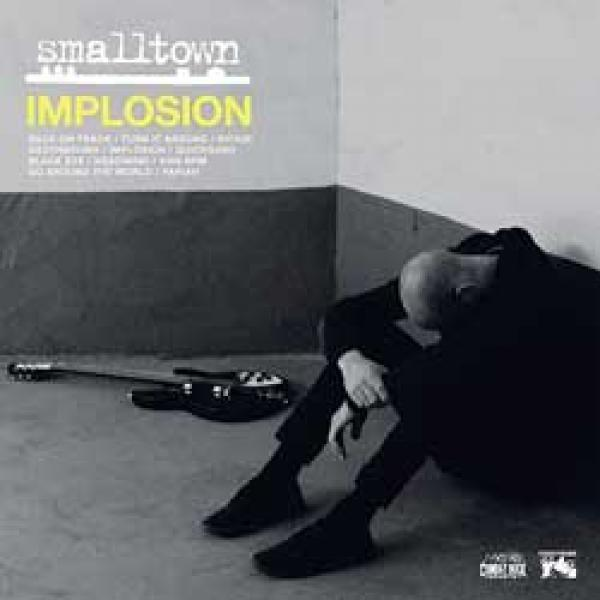 Smalltown – Implosion
