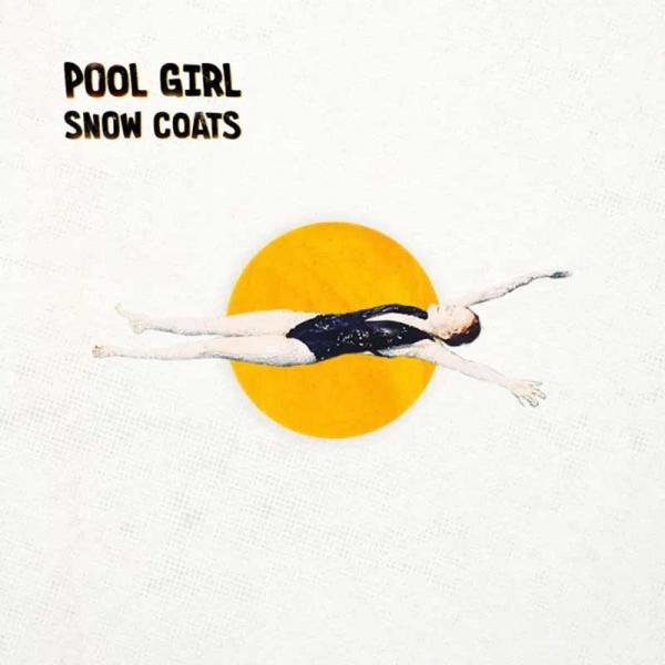 Snow Coats Pool Girl Punk Rock Theory