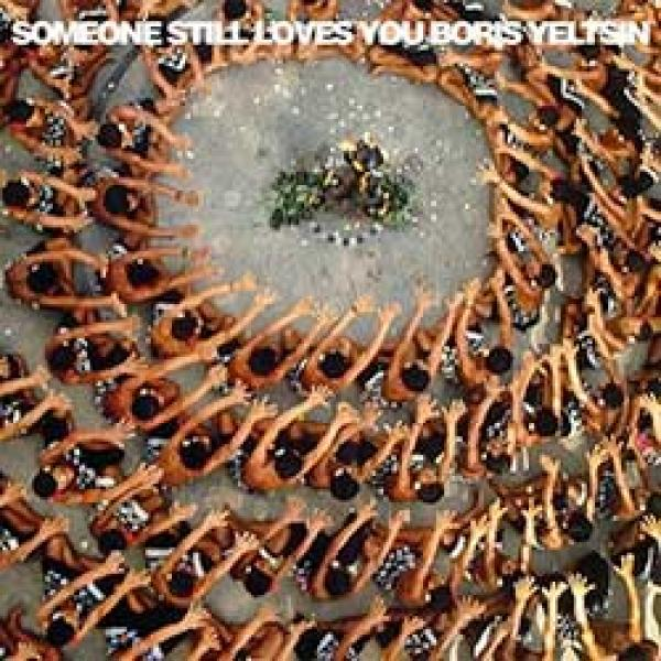 Someone Still Love You Boris Yeltsin – Let It Sway