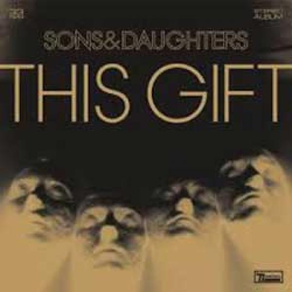 Sons & Daughters - This Gift