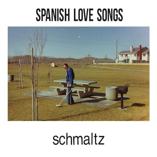 Spanish Love Songs - Schmaltz