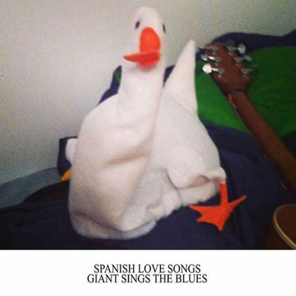 Spanish Love Songs – Giant Sings The Blues