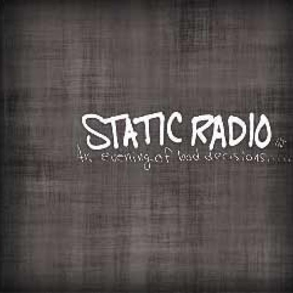 Static Radio NJ – An Evening Of Bad Decisions