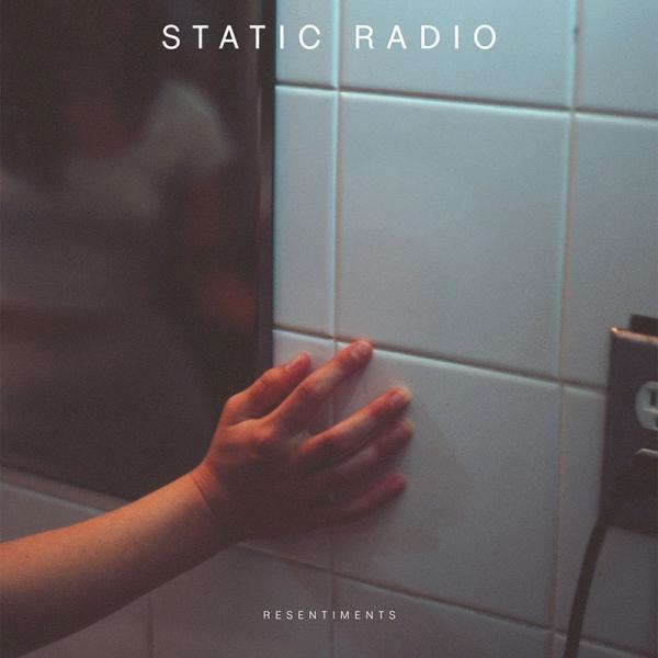 Static Radio - Resentiments