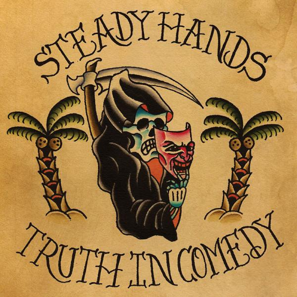 Steady Hands Truth In Comedy Punk Rock Theory