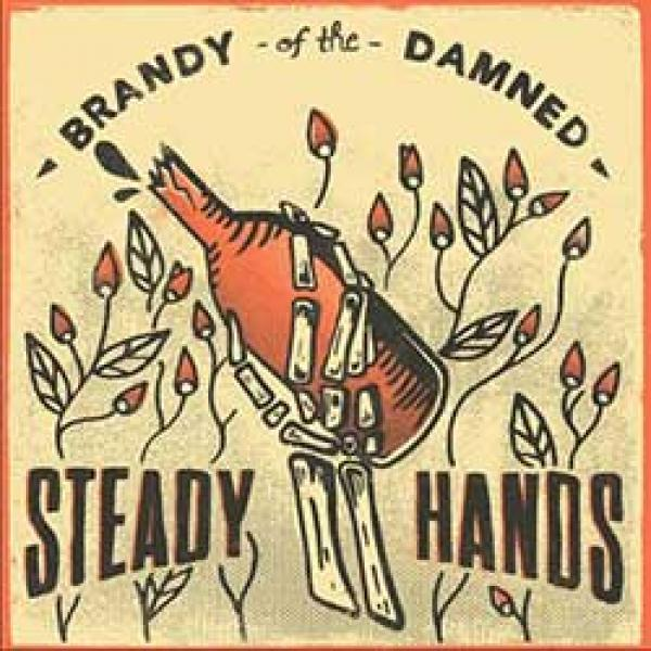 Steady Hands – Brandy Of The Damned