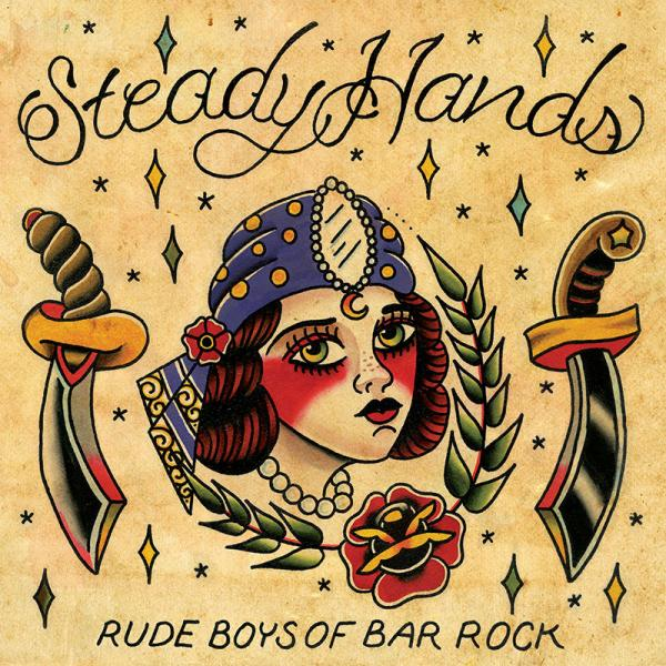 Steady Hands – Rude Boys Of Bar Rock