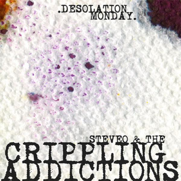 SteveO & The Crippling Addictions Desolation Monday