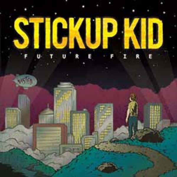 Stickup Kid Future Fire