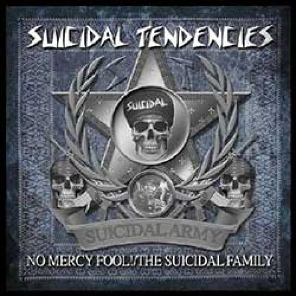 Suicidal Tendencies – No Mercy Fool / The Suicidal Family
