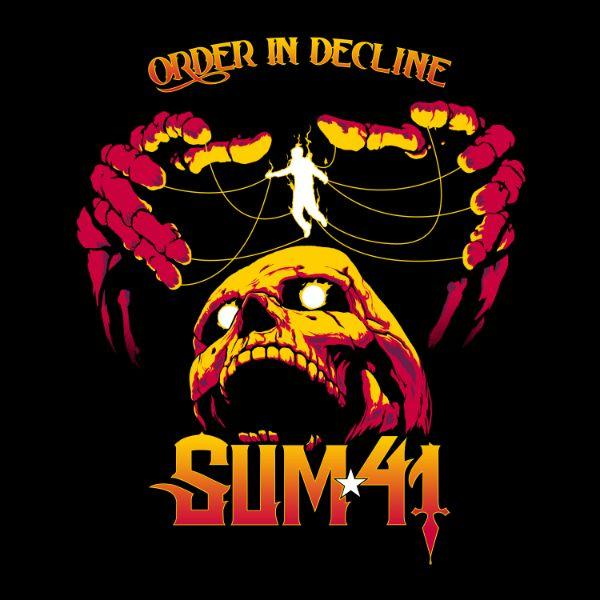 Sum 41 Order In Decline Punk Rock Theory