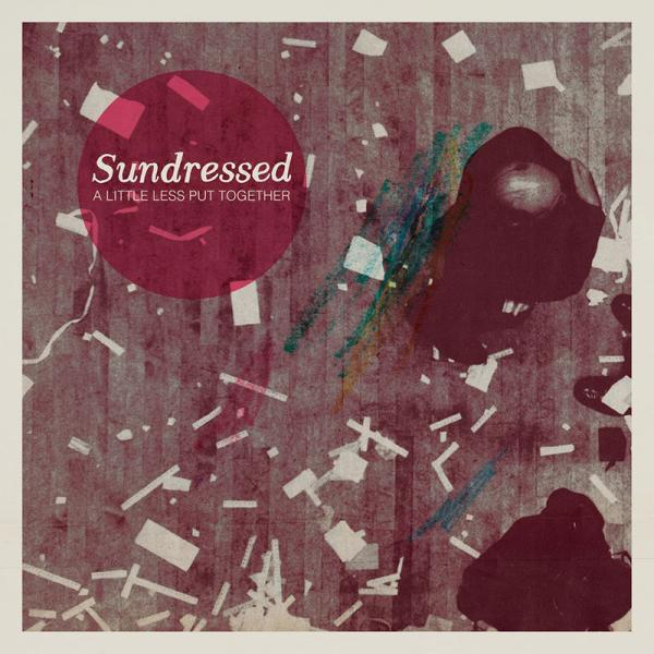 Sundressed - A Little Less Put Together