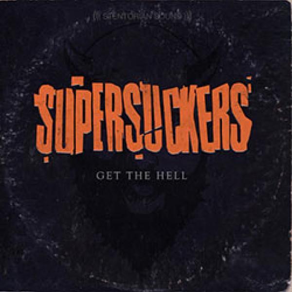 Supersuckers – Get The Hell
