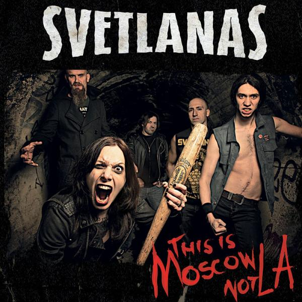 Svetlanas – This Is Moscow Not LA
