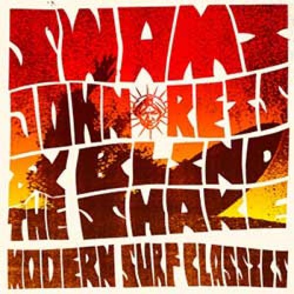Swami John Reis and the Blind Shake – Modern Surf Classics