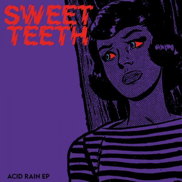 Sweet Teeth Acid Rain Punk Rock Theory