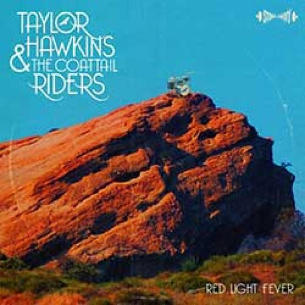 Taylor Hawkins & The Coattail Riders – Red Light Fever