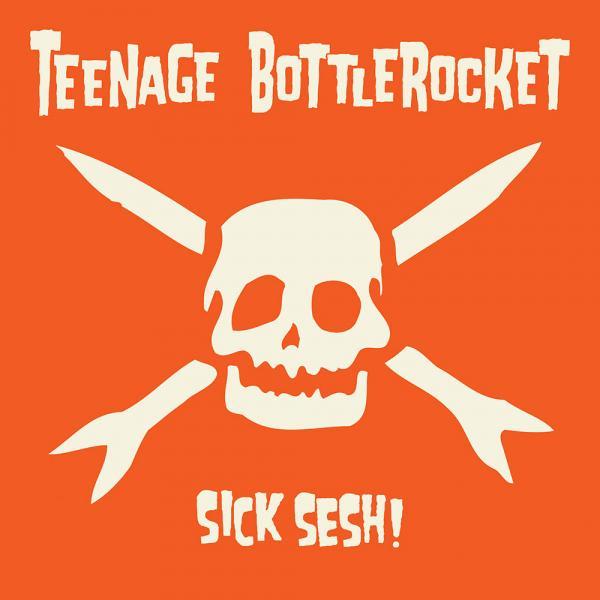 Teenage Bottlerocket Sick Sesh! Punk Rock Theory