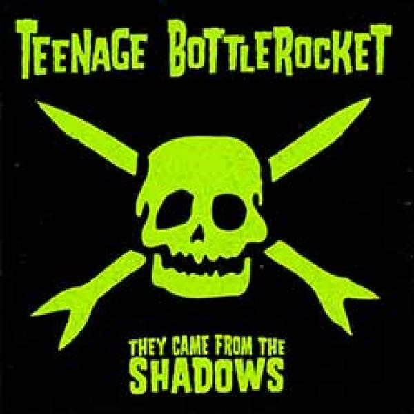 Teenage Bottlerocket – They Came From The Shadows