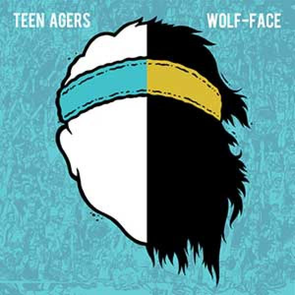Teen Agers / Wolf-Face split