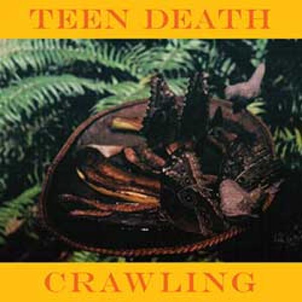 Teen Death – Crawling