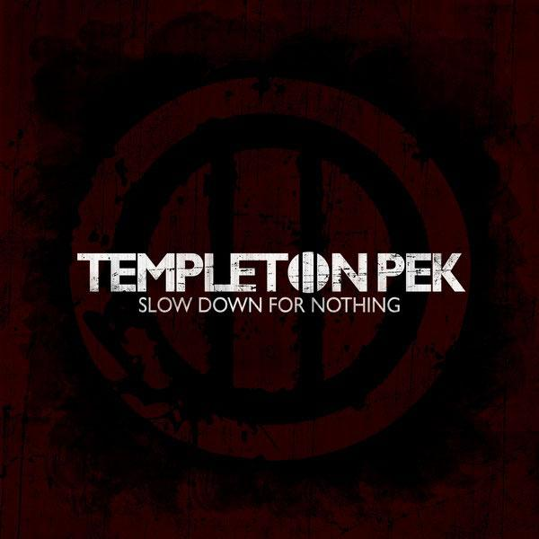 Templeton Pek - Slow Down For Nothing