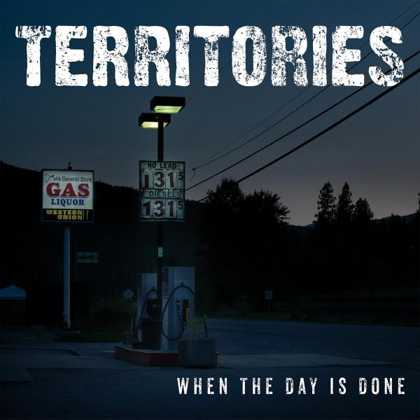 Territories When The Day Is Done Punk Rock Theory