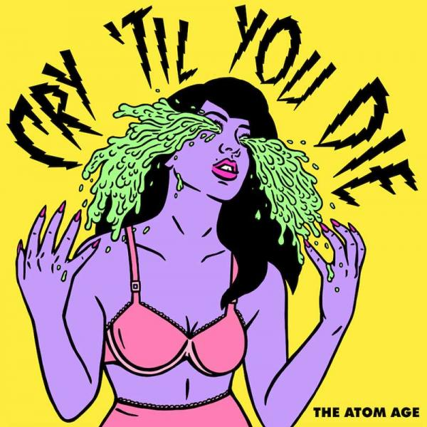 The Atom Age Cry Til' You Die Punk Rock Theory