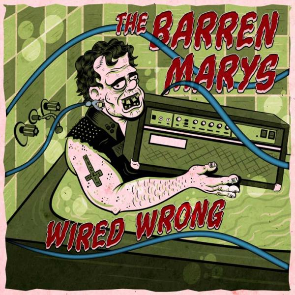 The Barren Marys Wired Wrong Punk Rock Theory