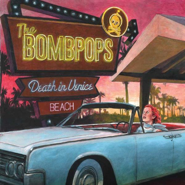 The Bombpops Death In Venice Punk Rock Theory