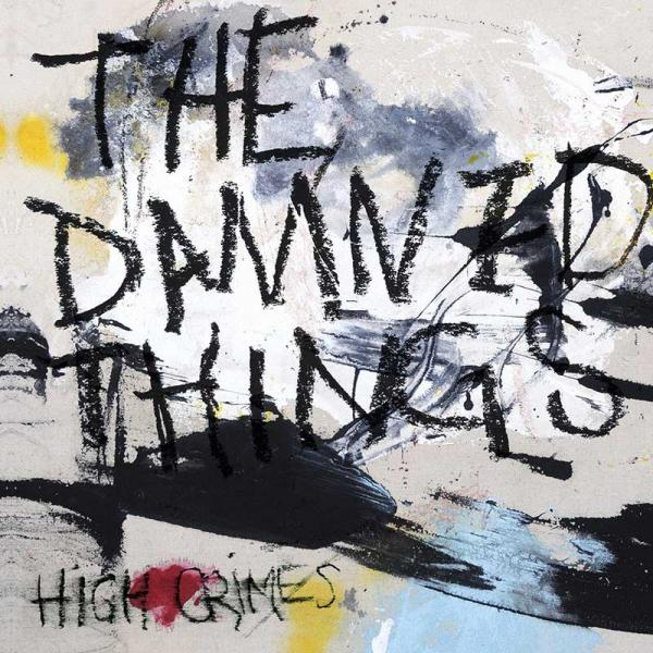 The Damned Things High Crimes Punk Rock Theory