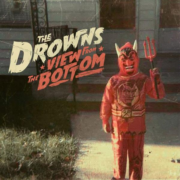 The Drowns View Fro m The Bottom Punk Rock Theory