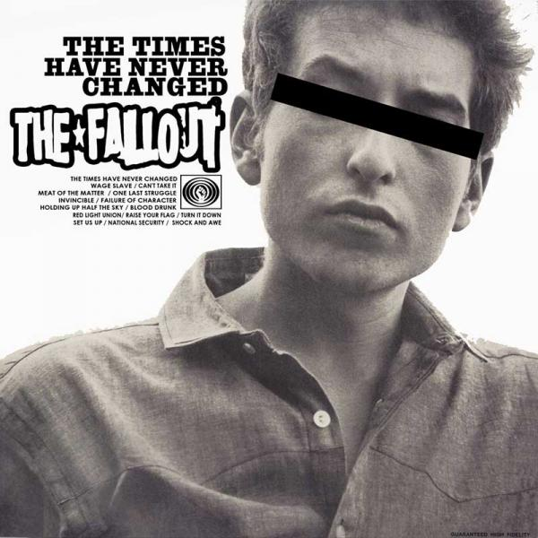 The Fallout The Times Have Never Changed Punk Rock Theory