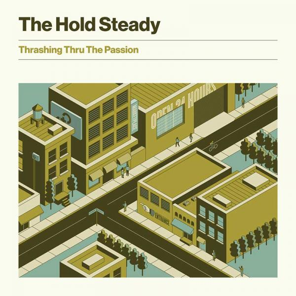 The Hold Steady Thrashing Through The Passion Punk Rock Theory