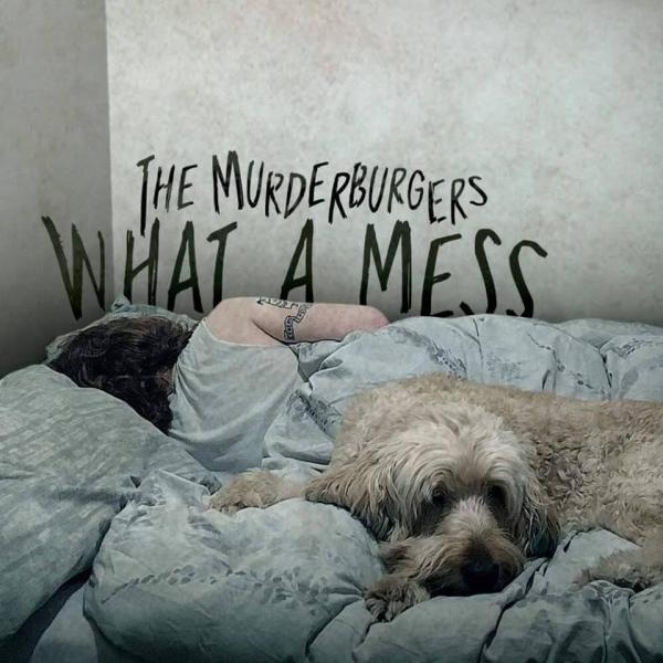 The Murderburgers What A Mess Punk Rock Theory